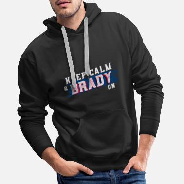 New England Patriots New England Patriots keep Calm and Brady on - Men's Premium Hoodie