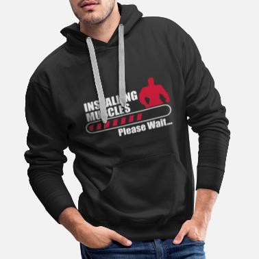 Funny Gym Funny Gym Installign Muscles  - Men's Premium Hoodie