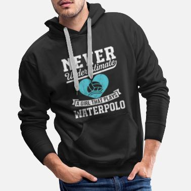 Thank You Never Underestimate A Girl Who Plays Waterpolo - Men's Premium Hoodie