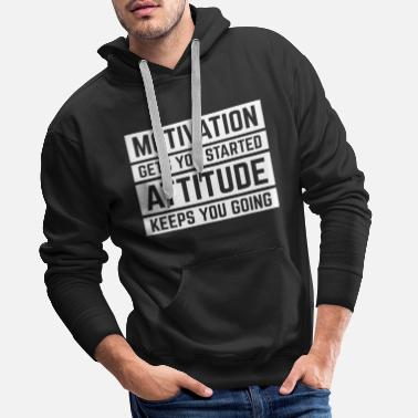 Funny Quotes Motivation Gets You Started  - Mannen Premium hoodie