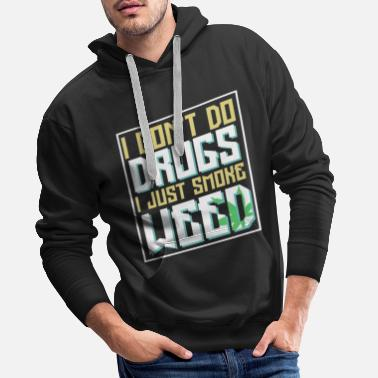 Donald Trump I dont do drugs I just smoke weed - Men's Premium Hoodie