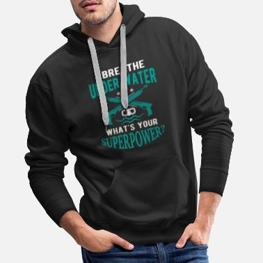 I breathe underwater what's your superpower? - Men's Premium Hoodie