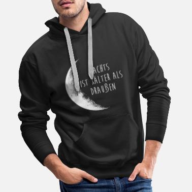 At night it is colder than outside - MOON - Funny - Men's Premium Hoodie