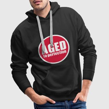 Aged To Perfection Aged to perfection - Men's Premium Hoodie