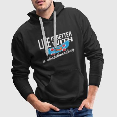 Life Is Better With Skateboarding - Männer Premium Hoodie