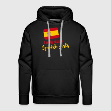 I only meet with Spanish girls - Men's Premium Hoodie