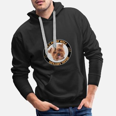 Yorkshire Yorkshire Terrier Dog - Life Is Better With a York - Men's Premium Hoodie