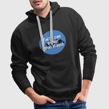 Faith can move mountains - Christian design - Men's Premium Hoodie