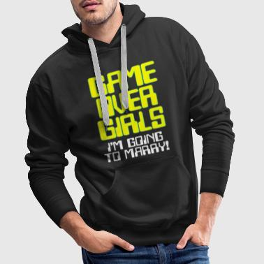 Game Over Girl I marry bachelorette party - Men's Premium Hoodie