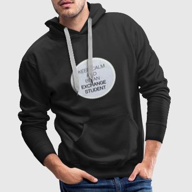 Keep calm and be an exchange student - Men's Premium Hoodie