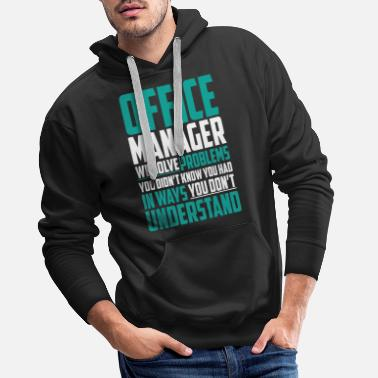 Office Office Managers Solve Problems - Men's Premium Hoodie