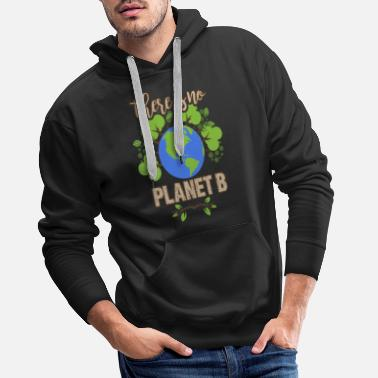 B Day Earth Day - There IS no Planet B! - Men's Premium Hoodie