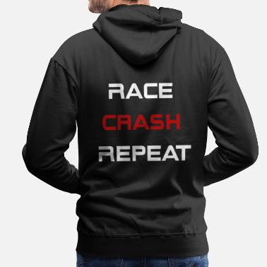 Race,Crash,Repeat - Männer Premium Hoodie