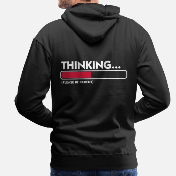 555f6f3b7 Camisetas · Estoy pensando .... Paciencia por favor! - Sudadera con capucha  premium hombre