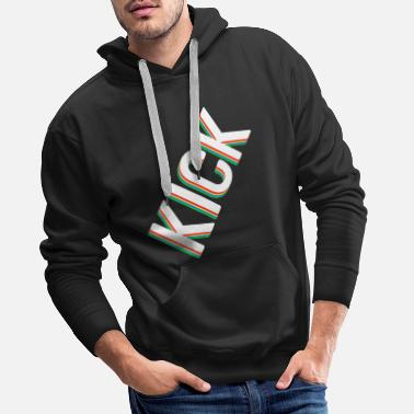 Person Looking For Kicking Tee For A Kicker You Saying  - Men's Premium Hoodie