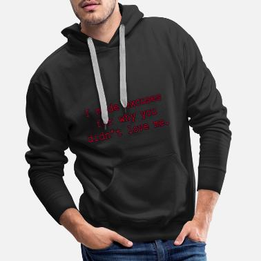 Couple I made excuses for why you didn't love me. - Sudadera con capucha premium hombre