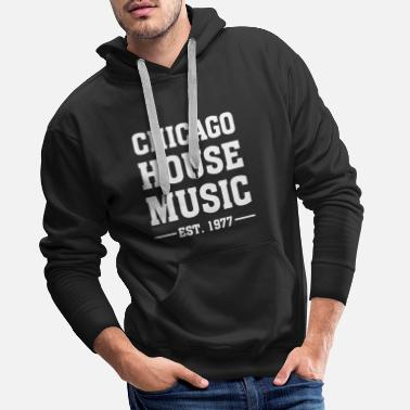 Chicago Chicago House Music - Sweat à capuche premium Homme