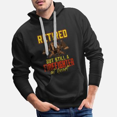 Fighter Fire Department Retired But Still A Fire Fighter - Men's Premium Hoodie