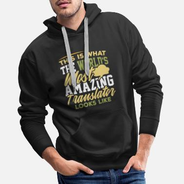 Translation Translator Translation Translate Language Gift - Men's Premium Hoodie