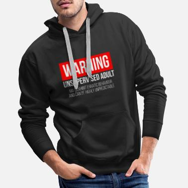 Wife Warning Unsupervised Adult - Snarky Tee Shirts - Men's Premium Hoodie