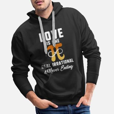 Geeky Pi Day Love is Real Irrational Never Ending - Mannen premium hoodie