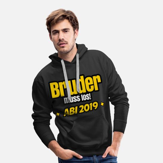 High School Graduate Hoodies & Sweatshirts - Brother Must Go - Graduation 2019 Graduation - Men's Premium Hoodie black