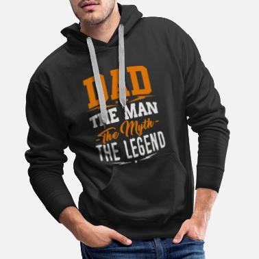 The Dad the Man the Myth the Legend T-shirt - Sweat à capuche premium Homme