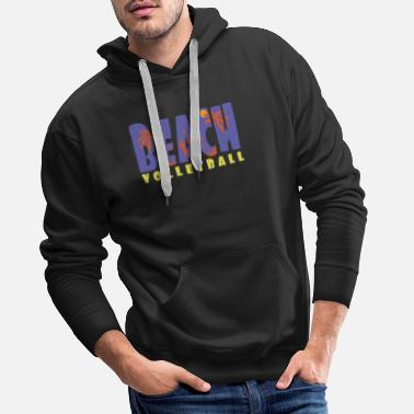 Beach Volleyball Beach volleyball Beach volleyball Beach volleyball - Men's Premium Hoodie