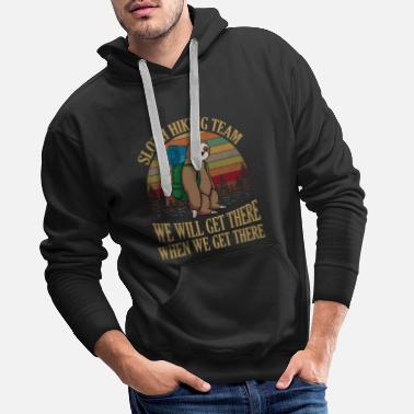 Get There When Sloth Hiking Team We Will Get There When We Get - Men's Premium Hoodie