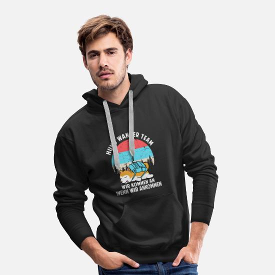 Birthday Hoodies & Sweatshirts - Hund Wander Team We arrive when we arrive - Men's Premium Hoodie black