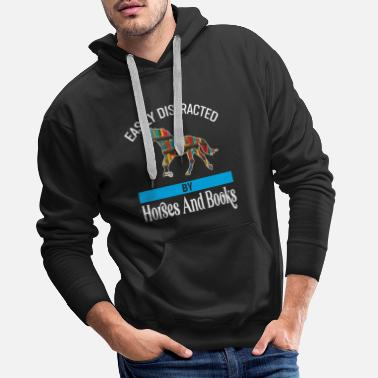 EASILY DISTRACTED BY HORSES AND BOOKS - Men's Premium Hoodie