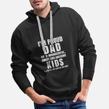 Daddy in the proud dad of 3 wonderful sweet and awesome kid - Men's Premium Hoodie