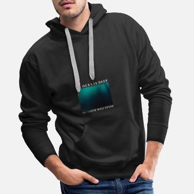 Christ In Oceans Deep My Faith Will Stand - Men's Premium Hoodie