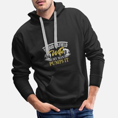 Drill OILFIELD: Oilfield Wife - Men's Premium Hoodie