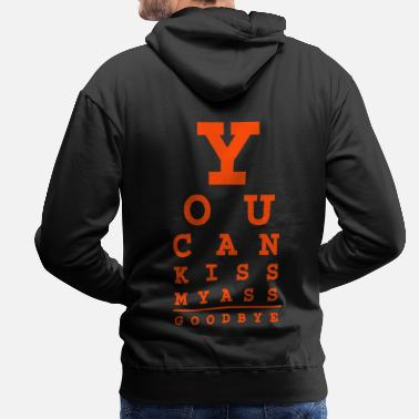 Funny you can kiss my ass good bye - Men's Premium Hoodie