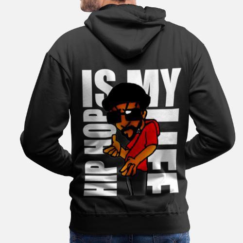 detrás. delante. Diseño. Diseño. detrás. delante. Rap Sudaderas - hip hop  is my life - Sudadera con capucha premium hombre negro ded49cf94a4