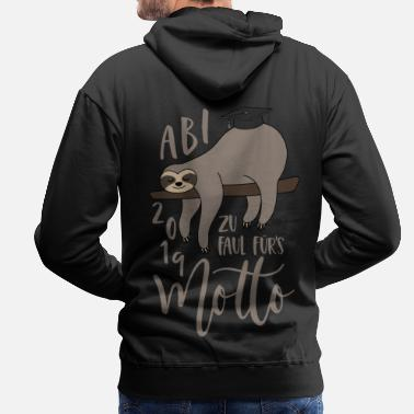 Sloth Abi 2019 Too lazy for the motto Spruch Abitur - Men's Premium Hoodie