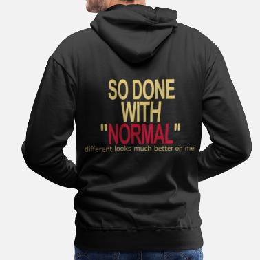 Lift So Done With Normal - Mannen Premium hoodie