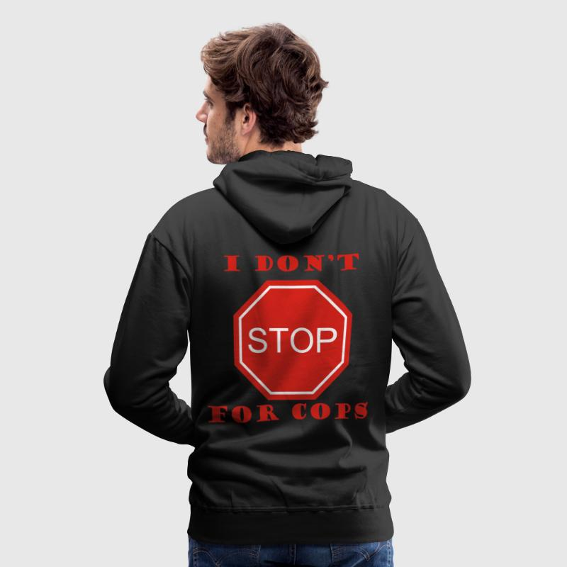 I DON'T STOP FOR COPS - Mannen Premium hoodie