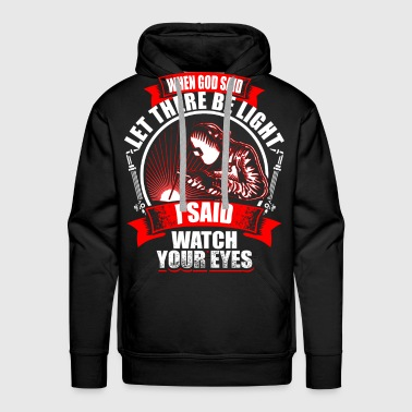 When God Said - Welder - Mannen Premium hoodie