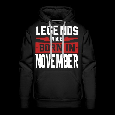 Legends are born in November - Men's Premium Hoodie