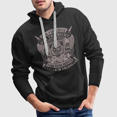 Viking Tshirt I do not fear death Valhalla - Men's Premium Hoodie