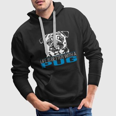 LIFE IS BETTER WITH A PUG - Men's Premium Hoodie