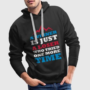A WINNER IS JUST A LOSER WHO TRIED ONE MORE TIME - Men's Premium Hoodie