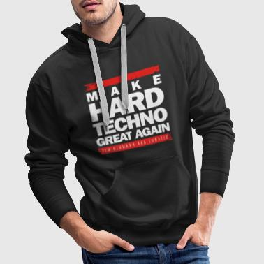 Maak Hard Techno Great Again_White - Mannen Premium hoodie