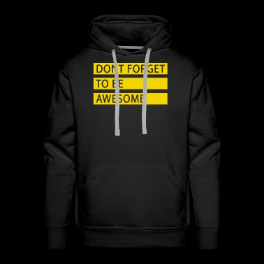 Motivation - Do not forget to be great - Men's Premium Hoodie