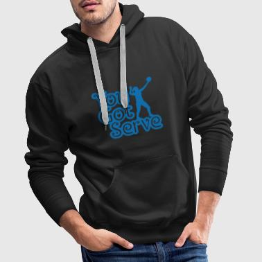 Volleyball Girl You got serve player gift - Men's Premium Hoodie