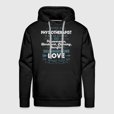 Love what you do - Physiotherapist - Männer Premium Hoodie