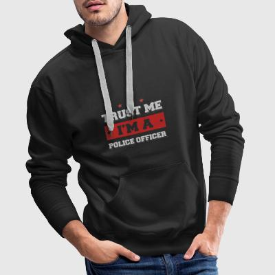 Trust me. I'm a Police Officer - Men's Premium Hoodie
