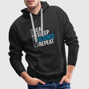 Eat Sleep Science Repeat - Men's Premium Hoodie